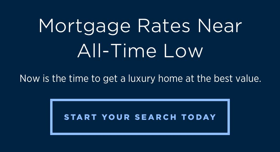 Mortgage Rates Near All-Time Low - Start Your Search Today